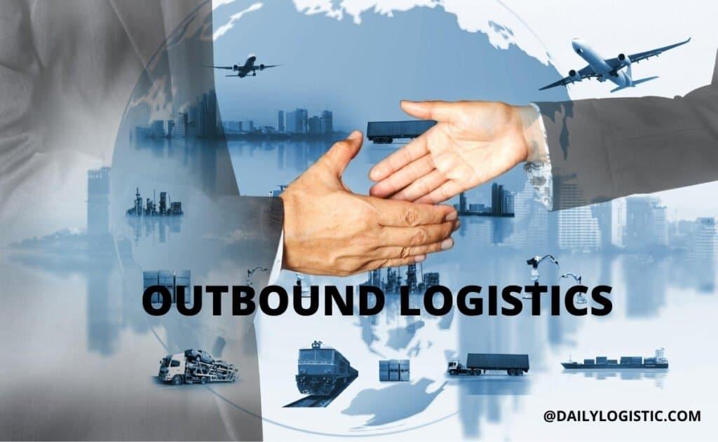 What is Outbound Logistics- dailylogistic.com